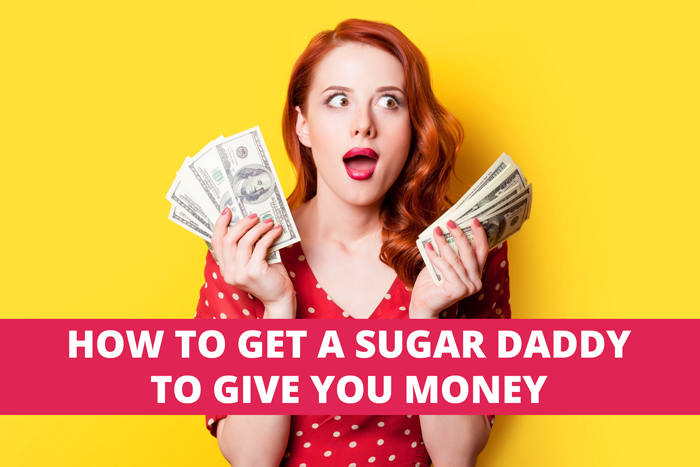 How To Get A Sugar Daddy To Give You Money